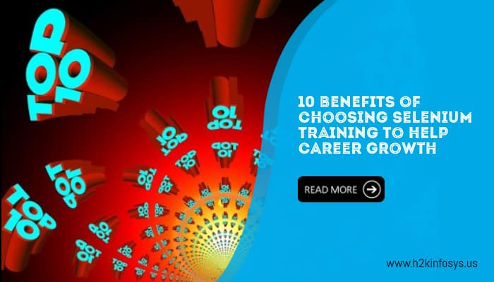 10 Benefits of choosing selenium training to help career growth