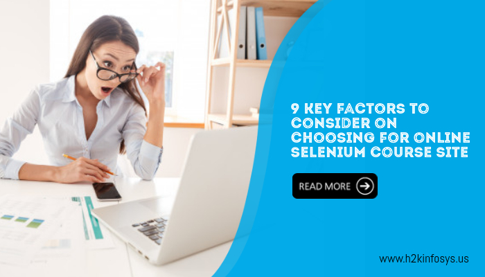 9 Key factors to consider on choosing for online selenium course site