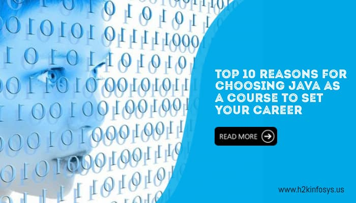Top 10 reasons for choosing Java as a course to set your career