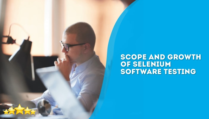 Scope and growth of selenium software testing